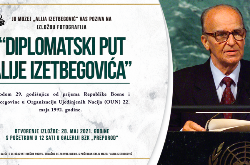 """Izložba """"Diplomatski put Alije Izetbegovića"""""""