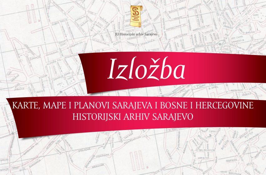 """Izložba Historijskog arhiva Sarajevo: """"Karte, mape i planovi Sarajeva i Bosne i Hercegovine"""""""