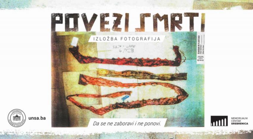 """Izložba """"Povezi smrti"""" u povodu obilježavanja 26. godišnjice genocida u Srebrenici"""